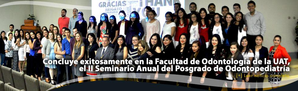 Concluye exitosamente en la Facultad de Odontología de la UAT, el II Seminario Anual del Posgrado de Odontopediatría