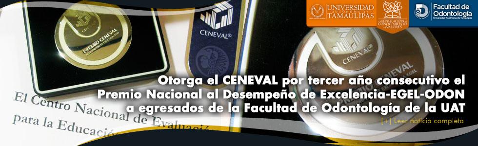 Otorga el CENEVAL por tercer año consecutivo el Premio Nacional al Desempeño de Excelencia-EGEL-ODON a egresados de la Facultad de Odontología de la UAT